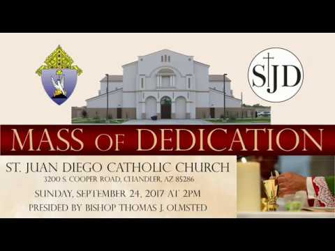 Mass of Blessing and Dedication of St. Juan Diego Catholic Church - Chandler AZ