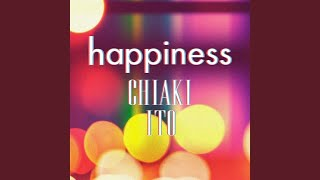 Provided to YouTube by avex trax happiness · Chiaki Ito happiness ℗ avex entertainment inc. Released on: 2018-09-12 Composer: KEN for 2SOUL MUSIC ...