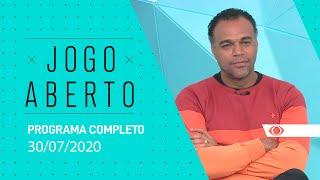 JOGO ABERTO - 30/07/2020 - PROGRAMA COMPLETO