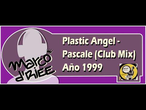 Plastic Angel - Pascale (Club Mix) - 1999