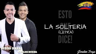 La solteria Diego Daza (LETRA)