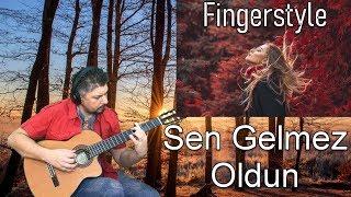 SEN GELMEZ OLDUN SƏN GƏLMƏZ OLDUN FINGERSTYLE GUITAR COVER