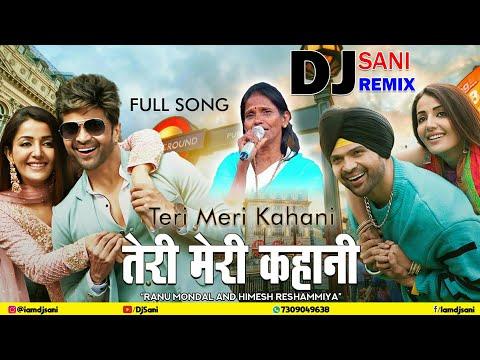 teri-meri-kahani-||-party-dance-remix-||-bollywood-dj-remix-2019-||-ranu-mondal-new-song-||-dj-sani