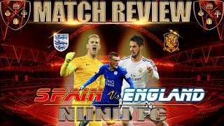 ENGLAND 2 SPAIN 2 !!! - Match Review and Opinions - |2016|