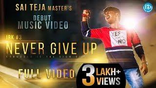 Dhee Jodi | Dhee 9 |Sai Teja Master - Never Give Up Music Video 2018 || Ram kumar || Tara Reddy