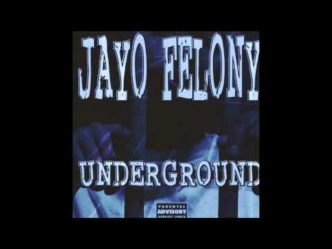 Jayo Felony  Whatcha Provin
