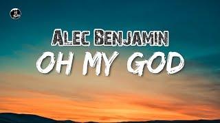 Alec Benjamin - Oh My God [Official Music Video] Lyrics - ytaudioofficial