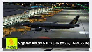 [FSX] Singapore Airlines SQ186 | Singapore (WSSS) - Ho Chi Minh City (VVTS) | PMDG 777