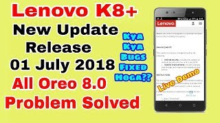 Lenovo K8 Plus New Update Release 01 July 2018 Security Patch   All Oreo 8.0 Problem Solve