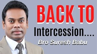 Back to Intercession - Bro Suresh Babu