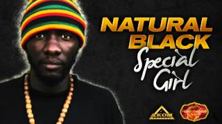 Natural Black - Special Girl (Heartwarming Riddim - Akom Records)