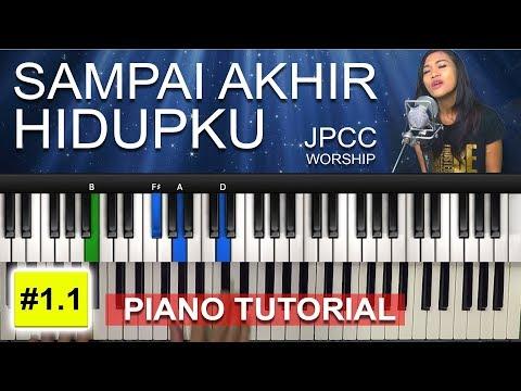 SAMPAI AKHIR HIDUPKU - JPCC WORSHIP | PIANO ROHANI TUTORIAL ON D #1.1