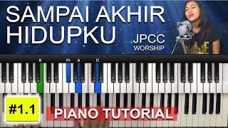 SAMPAI AKHIR HIDUPKU - JPCC WORSHIP   PIANO ROHANI TUTORIAL ON D [1.1]