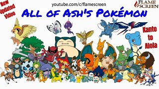 All of Ash's Pokemon (Kanto to Alola)   New Updated Video