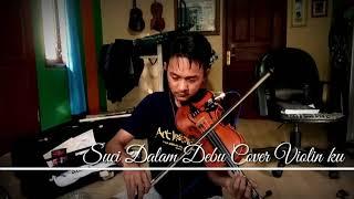 """Belajar Biola """"Suci dalam Debu"""" Cover ViolinKu"""