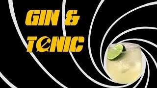 Gin & Tonic - How To Make It The James Bond Way