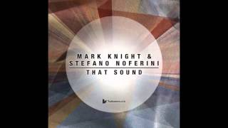 Mark Knight & Stefano Noferini - That Sound (Original Mix) [Toolroom Records]