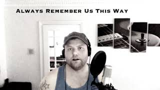 Lady Gaga - Always Remember Us This Way | Cover