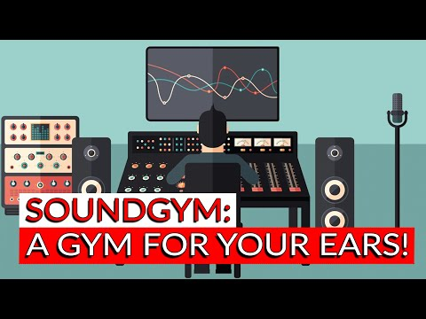 SoundGym: A Gym for Your Ears! - Warren Huart: Produce Like A Pro