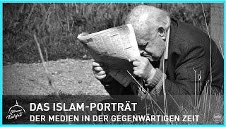 Das Islam-Porträt der Medien im gegenwärtigen Zeitgeist | Stimme des Kalifen