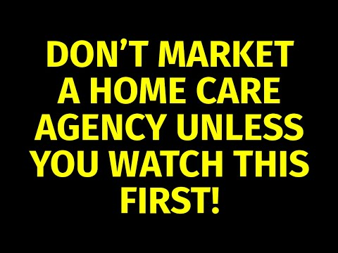 How to Market a Home Care Agency   Marketing for Home Care   Home Care Marketing Plan Strategies