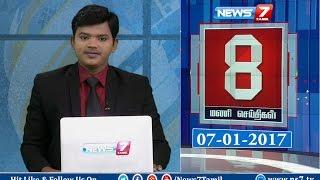 News @ 8 PM | News7 Tamil | 07-01-2017