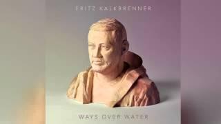 Fritz Kalkbrenner - For A While