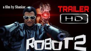 ROBOT 2 Trailer Akshay Kumar Rajinikanth kanth release date 2017 full HD fan mad