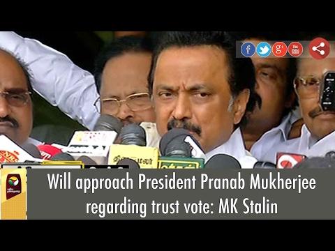 Will approach President Pranab Mukherjee regarding trust vote: MK Stalin