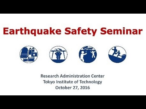 Earthquake Safety Seminar at Tokyo Tech