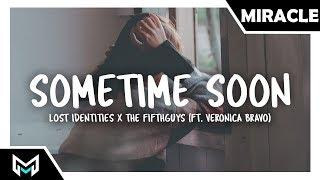 Lost Identities x The FifthGuys - Sometime soon (ft. Veronica Bravo) [Lyrics]