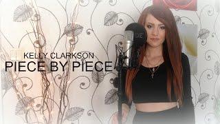 Kelly Clarkson - Piece By Piece COV...