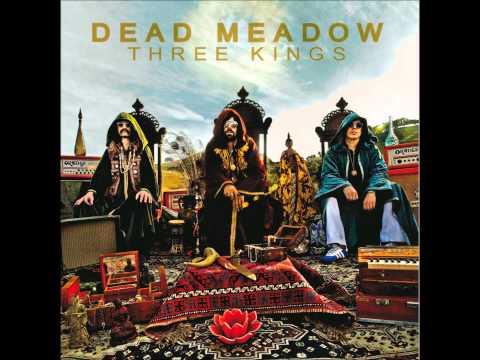 Dead Meadow- Till Kingdom Come