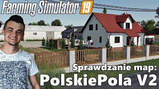 """Farming Simulator 19 """"Sprawdzanie Map"""" #16 ㋡ Polskie Pola V2"""