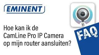 Hoe sluit ik mijn CamLine Pro IP camera aan op mijn modem/router?
