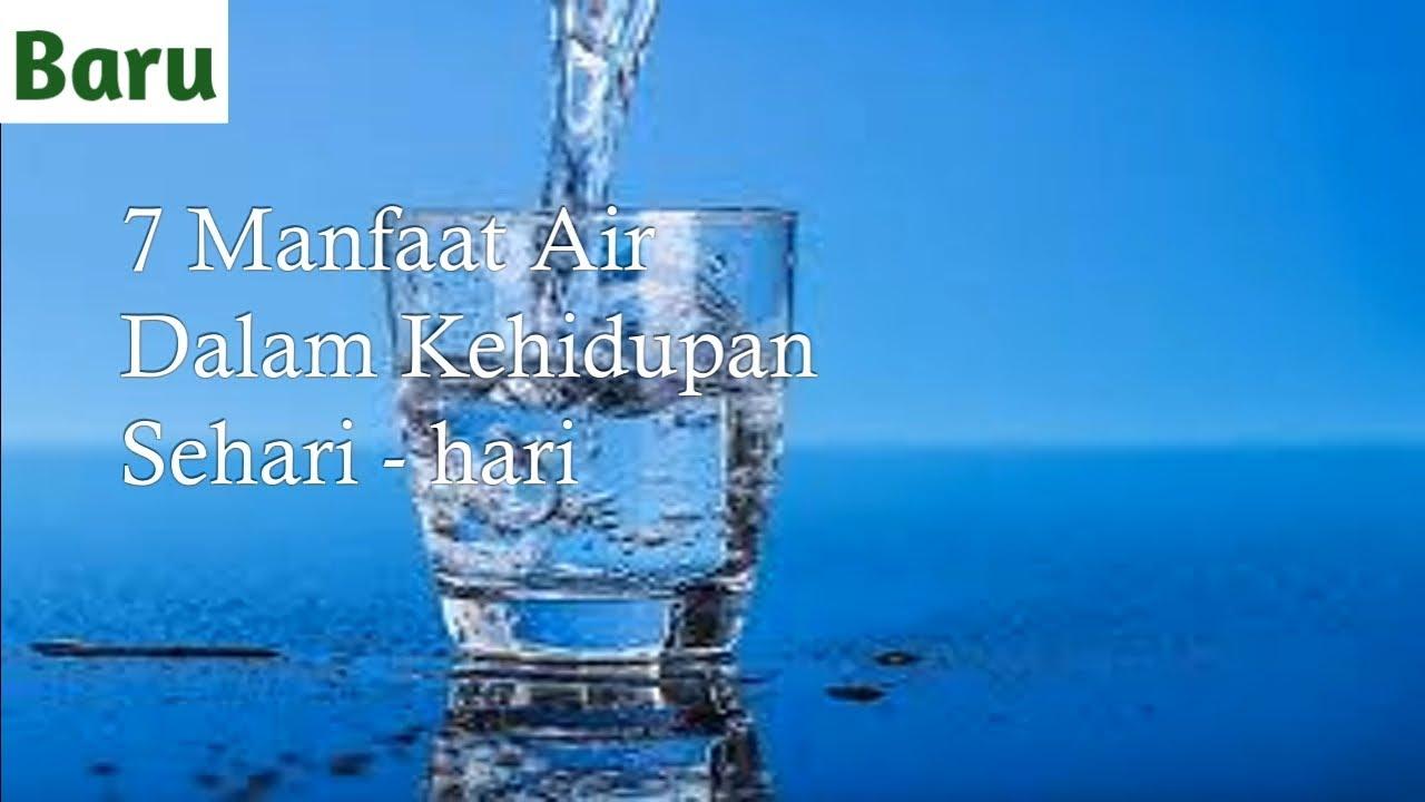 7 Manfaat Air Dalam Kehidupan Sehari Hari Youtube