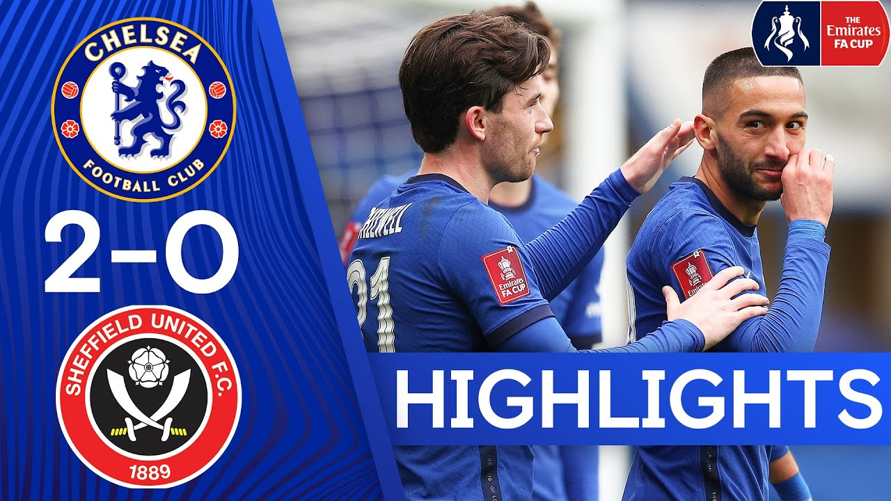 Chelsea 2-0 Sheffield United | The Blues Book A Semi-Final Spot | FA Cup Highlights