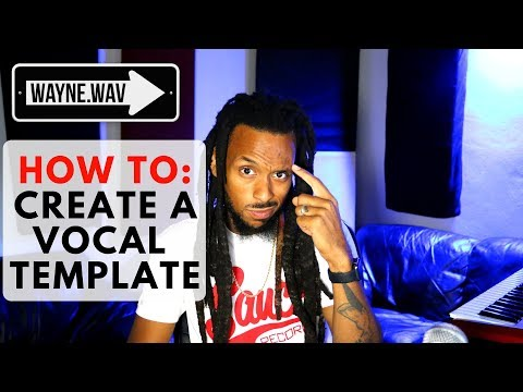 Making A Pro Tools Vocal Template | My Vocal Chain