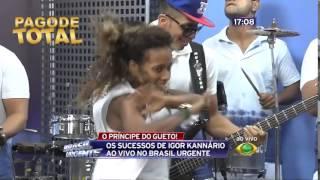 Igor Kannario - Menino Amarelo + Pout Pourri - Brasil Urgente - 11/06/14