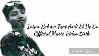 NDX AKA El De Er Cover Song By Intan Rahma Feat Ardi Official Music Video Lirik