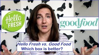 Hello Fresh vs Good Food Review - Which one is better?