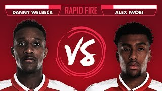 Who sang happy birthday?! | Welbeck v Iwobi | Rapid Fire