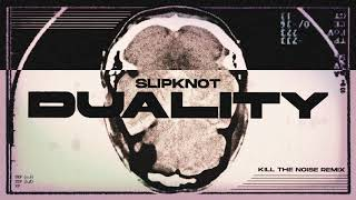 Slipknot - Duality (Kill The Noise Remix)