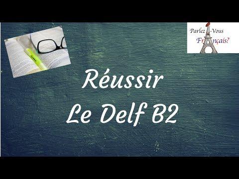 Réussir le Delf B2 : tous les conseils