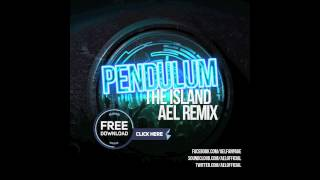 PENDULUM - THE ISLAND (AEL REMIX)