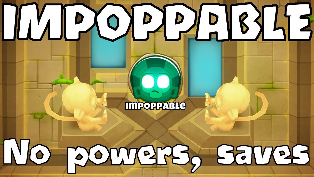 BTD6 - CHUTES - IMPOPPABLE - NO POWERS, CONTINUES, SAVES
