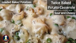 Twice Baked Sour and Cheesy Potato Casserole  Twice Baked Potato Casserole   Loaded Baked Potatoes