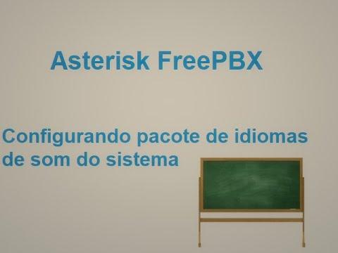 Sons em Português do Brasil no Asterisk FreePBX