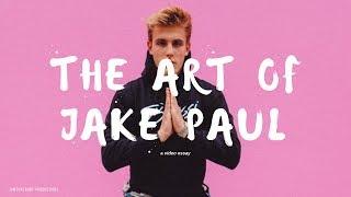 The Art of JAKE PAUL - A Video Essay
