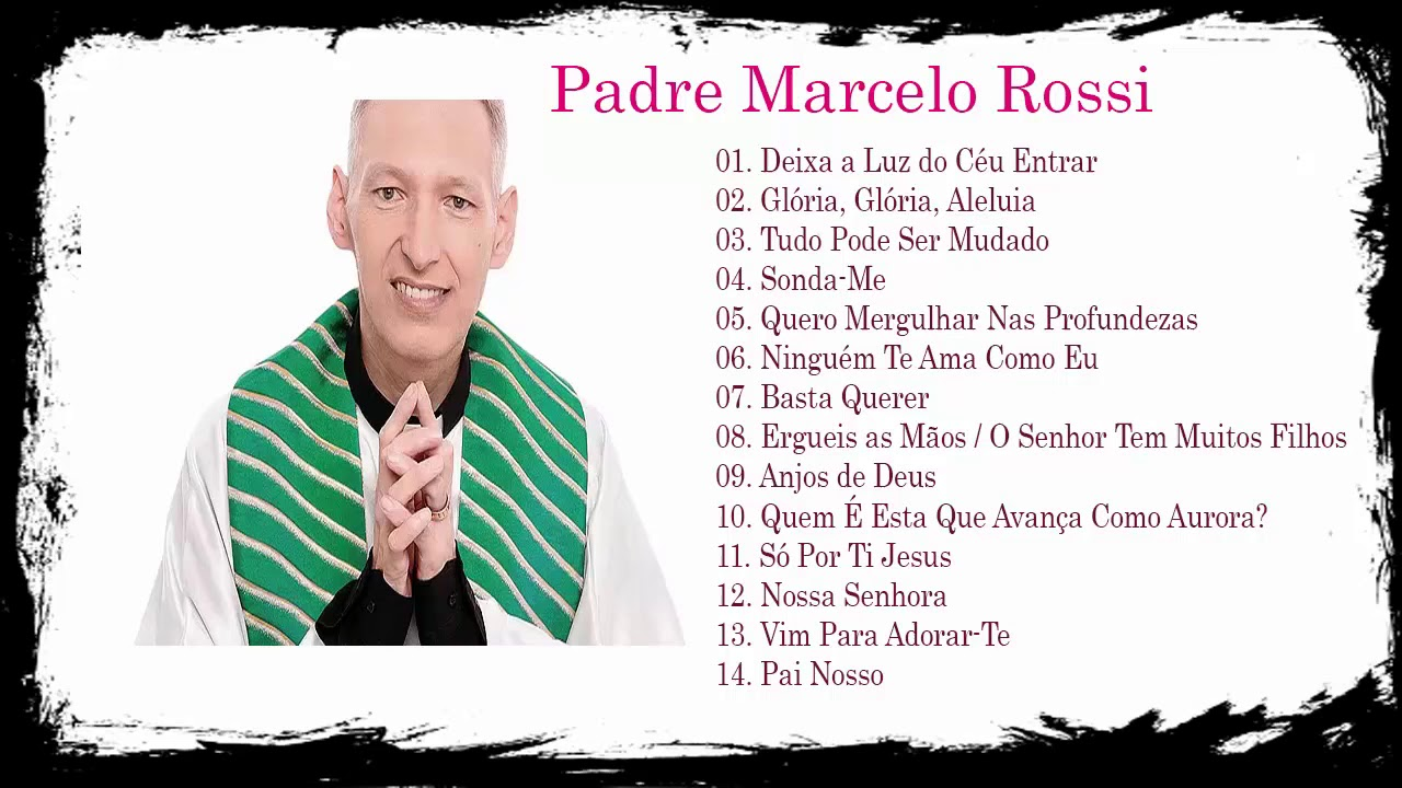 Músicas Antigas Do Padre Marcelo Rossi Youtube